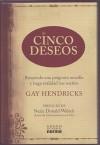 Cinco Deseos: Responda una Pregunta Sencilla y Haga Realidad Sus Suenos - Gay Hendricks, Neale Donald Walsch, Adriana de Hassan