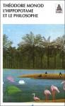 L'Hippopotame et le Philosophe - Théodore Monod