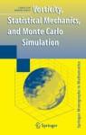 Vorticity, Statistical Mechanics, and Monte Carlo Simulation (Springer Monographs in Mathematics) - Chjan Lim, Joseph Nebus