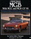 Original MGB C-V8 Compl: The Complete Guide to All Roadster and GT Models - Anders Ditlev Clausager