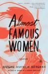 Almost Famous Women: Stories - Megan Mayhew Bergman