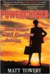 Powerchicks: How Women Will Dominate America - Matt Towery