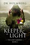 Keeper of Light - D.K. Holmberg