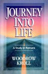 Journey Into Life: A Study on Romans - Woodrow Kroll