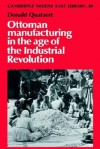 Ottoman Manufacturing in the Age of the Industrial Revolution - Donald Quataert