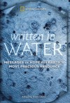 Written in Water: Messages of Hope for Earth's Most Precious Resource - Irena Salina