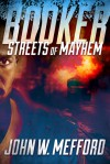 Booker - Streets of Mayhem (A Private Investigator Thriller Series of Crime and Suspense) - John W. Mefford