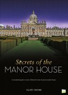 Secrets of the Manor House - Hilary Brown, Go Entertain