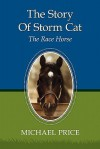 The Story of Storm Cat: The Race Horse - Michael Price