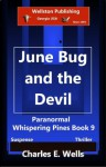 June Bug and the Devil (Whispering Pines Book 9) - Charles Wells