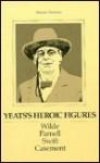 Yeats's Heroic Figures - Michael A. Steinman