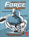Force: Animal Drawing: Animal Locomotion and Design Concepts for Animators - Michael D. Mattesi