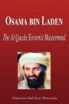 Osama Bin Laden The Al Qaeda Terrorist Mastermind (Biography) - Biographiq