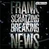 Breaking News - Frank Schätzing, Oliver Stritzel, Hansi Jochmann, Der Hörverlag