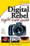 Canon EOS Digital Rebel Digital Field Guide - Charlotte K. Lowrie