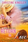 Return to Love (Willow Valley Book 1) - Christine Kingsley