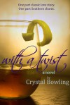 With a Twist - Crystal Bowling
