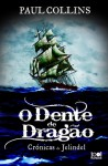 O Dente de Dragão (As Crónicas de Jelindel, #2) - Paul Collins, Ana Mendes Lopes