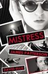 James Patterson: Mistress (Hardcover); 2013 Edition - David Ellis James Patterson