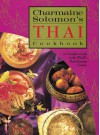 Charmaine Solomon's Thai Cookbook: A Complete Guide to the World's Most Exciting Cuisine - Nina Solomon