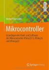 Mikrocontroller: Grundlagen der Hard- und Software der Mikrocontroller ATtiny2313, ATtiny26 und ATmega32 - Herbert Bernstein