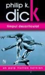 Timpul Dezarticulat - Mihai Moroiu, Philip K. Dick
