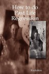 How to Do Past Life Regression - Kuriakos