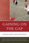 Gaining on the Gap: Changing Hearts, Minds, and Practice - Palma Strand, Robert G. Smith, Tim Cotman, Cheryl Robinson, Martha Swaim, Alvin Crawley