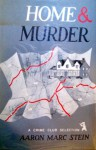 Home and Murder - Aaron Marc Stein