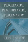 The Peacefakers, Peacebreakers, and Peacemakers Kit - Marti Hefley