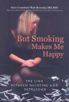 But Smoking Makes Me Happy: The Link Between Nicotine and Depression - David Hunter