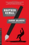 Brother Kemal: A Kayankaya Thriller (5) (Melville International Crime) - Jakob Arjouni, Anthea Bell