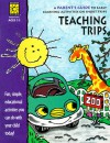 Teaching Trips: A Parent's Guide To Early Learning Activities On Short Trips (Parent Resources) - Elizabeth S. McKinnon