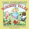 Mary Engelbreit's Nursery Tales: A Treasury of Children's Classics - Mary Engelbreit, Leonard S. Marcus