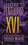 Letters to Penthouse XVI: Hot and Uncensored - Penthouse Magazine