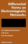Differential Forms On Electromagnetic Networks - J.W. Lynn, N. Balasubramanian