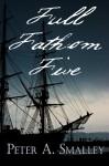 Full Fathom Five - Peter A. Smalley, Jason Vanhee, Bev Gelfand