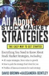 All About Stock Market Strategies : The Easy Way To Get Started - David L. Brown, Kassandra Bentley