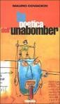 La poetica dell'Unabomber - Mauro Covacich
