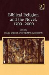 Biblical Religion and the Novel, 1700-2000 - Mark Knight