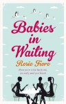 Babies in Waiting - Rosie Fiore