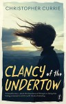 Clancy of the Undertow - Christopher Currie
