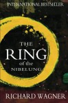 The Ring of the Nibelung - Richard Wagner, Margaret Armour