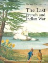 The Last French and Indian War - Denis Vaugeois, Kathe Roth