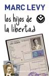 Los Hijos De La Libertad - Marc Levy