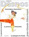 Chantefables ; Chantefleurs ; La Ménagerie De Tristan ; Le Parterre D'hyacinthe ; La Géométrie De Daniel - Robert Desnos, Jean-Claude Silbermann