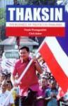 Thaksin: The Business Of Politics In Thailand - Pasuk Phongpaichit, Chris Baker, Pasuk Phongpaichi