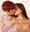 She and Her: Lesbian Sex Positions from Intimate and Sensual to Wild and Naughty - Shanna Katz