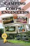 Camping With the Corps of Engineers: The Complete Guide to Campgrounds Built and Operated by the U.S. Army Corps of Engineers - Don Wright