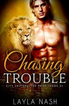 Chasing Trouble (City Shifters: the Pride Book 2) - Layla Nash